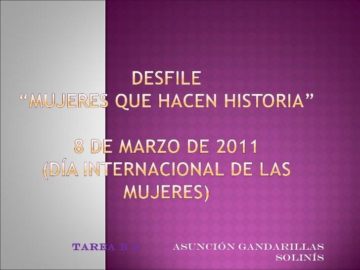 """""""MUJERES QUE HACEN HISTORIA"""": Desfile 8 de marzo 2011"""