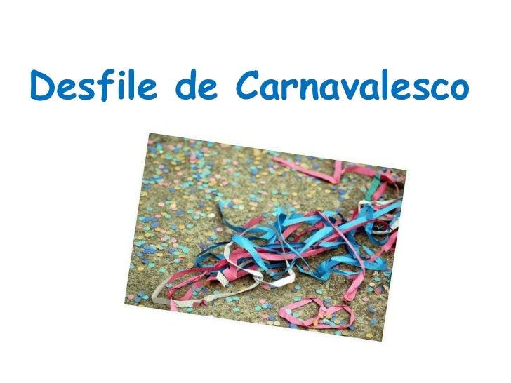 Desfile de Carnavalesco <br />