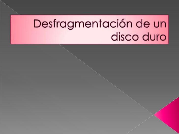    La palabra desfragmentar proviene de fragmento o    fragmentado, que significa dividido en partes. En términos de    t...