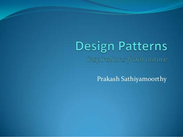 Design Patterns - Inspirations From Nature
