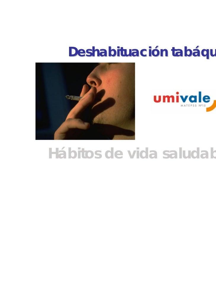 Deshabituación tabáquicaHábitos de vida saludables V