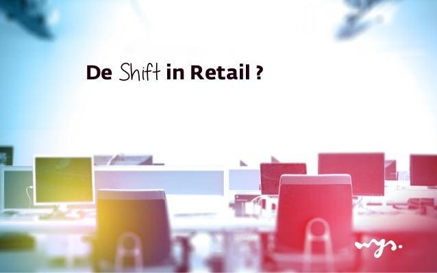 DeShift in Retail ?