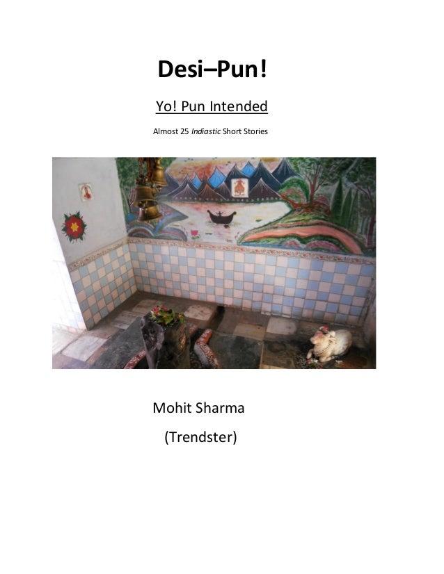 Desi–Pun! Yo! Pun Intended Almost 25 Indiastic Short Stories  Mohit Sharma (Trendster)