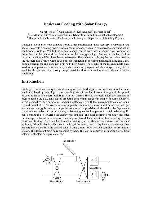 Desiccant Cooling with Solar Energy                Gerrit Höfker1,2, Ursula Eicker2, Kevin Lomas1, Herbert Eppel1      1  ...