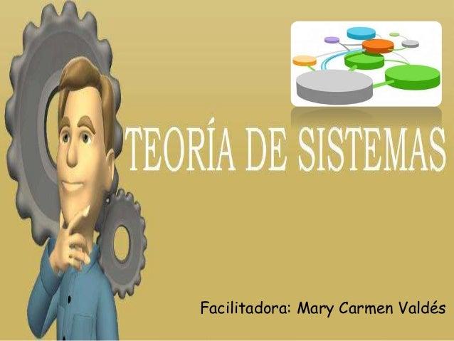 Facilitadora: Mary Carmen Valdés