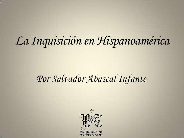 La Inquisición en Hispanoamérica<br />Por Salvador Abascal Infante<br />