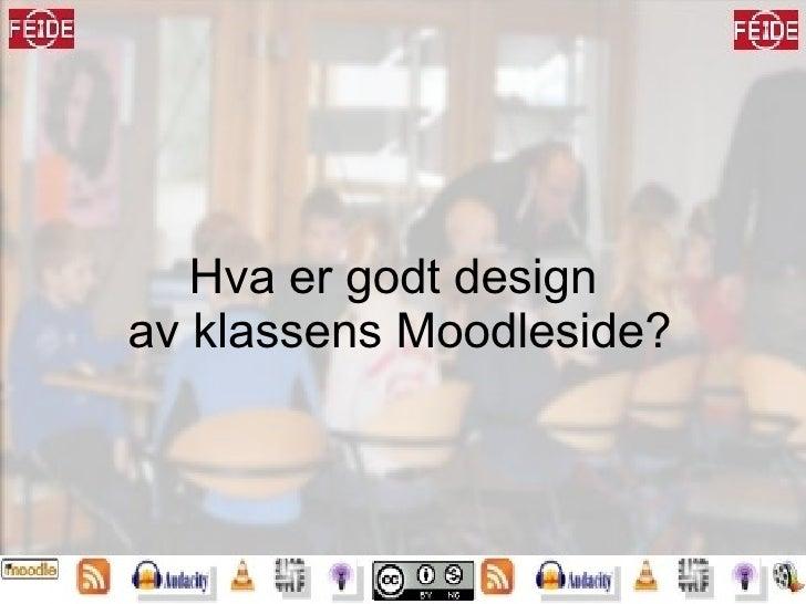 Hva er godt design  av klassens Moodleside?