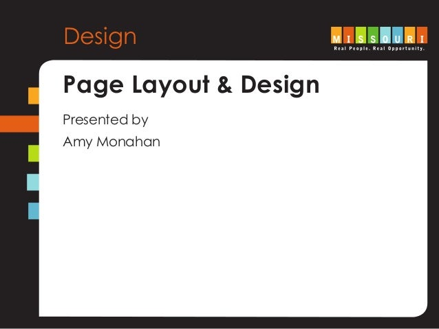 Design Page Layout & Design Presented by Amy Monahan