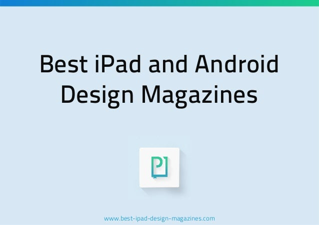 Best iPad and Android Design Magazines  www.best-ipad-design-magazines.com