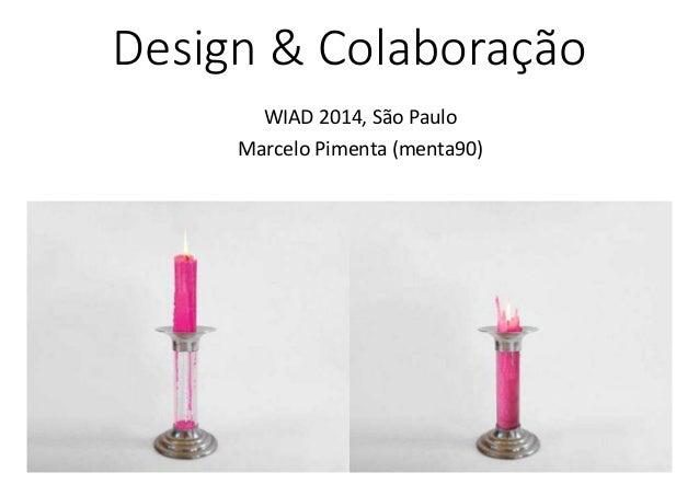 Design & Colaboração WIAD 2014, São Paulo Marcelo Pimenta (menta90)