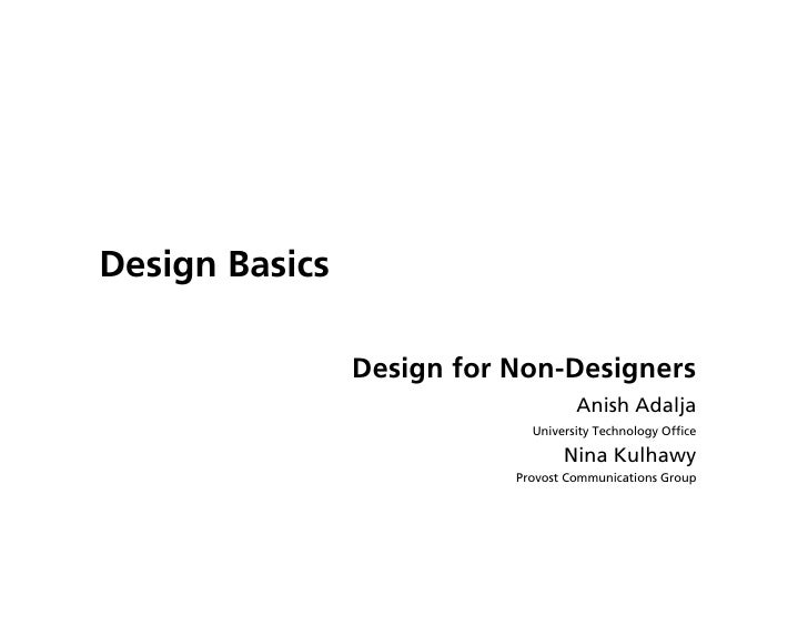 Design Basics                  Design for Non-Designers                                     Anish Adalja                  ...