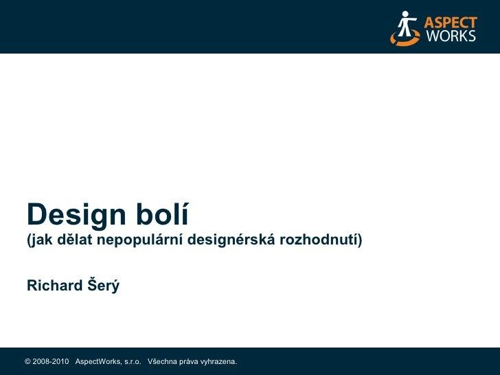 Design bolí