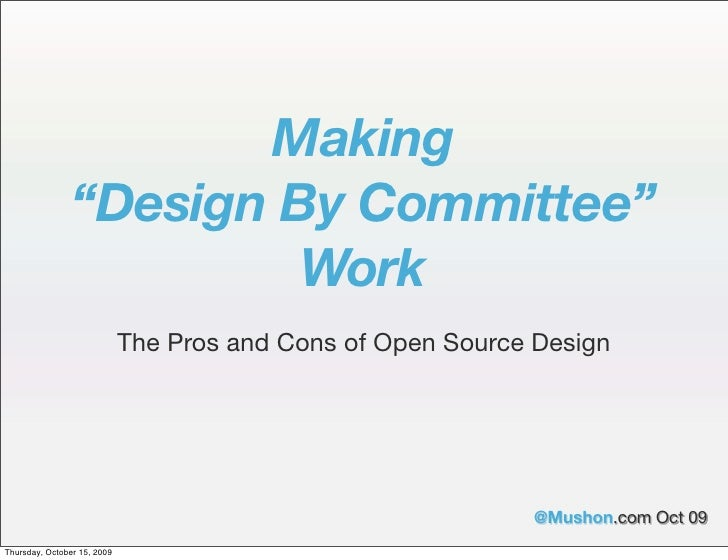 """Making                 """"Design By Committee""""                          Work                              The Pros and Cons ..."""