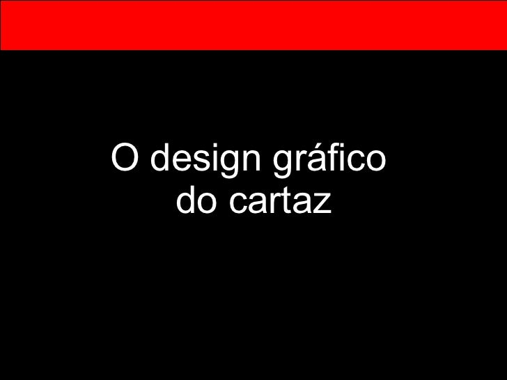 O design gráfico  do cartaz