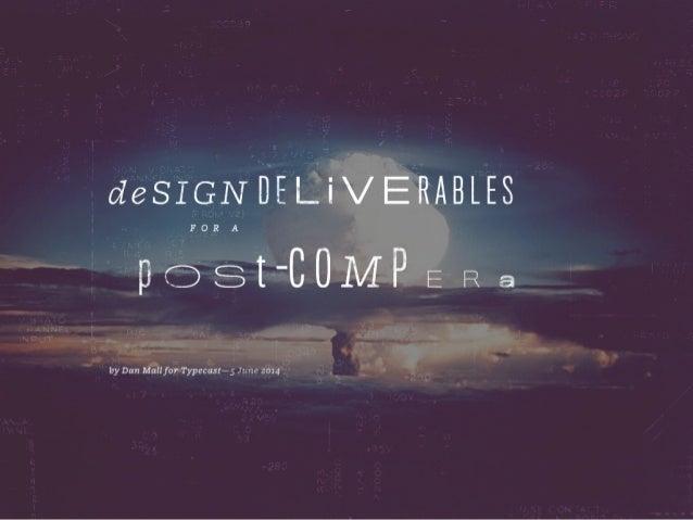 Design Deliverables for a Post-Comp Era