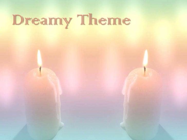 Dreamy Theme