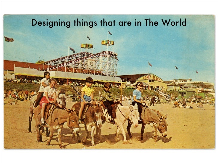 Designing things that are in The World