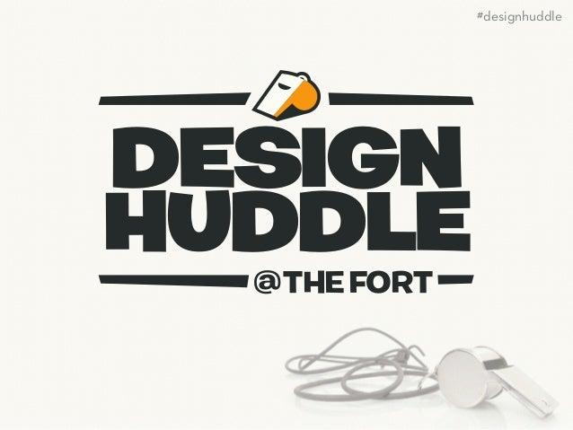 Design Huddle: Basic Design Principles