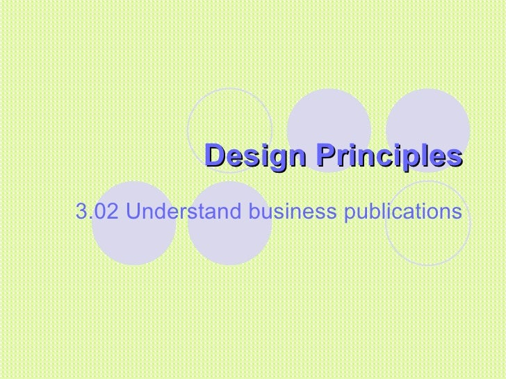 Design Principles 3.02 Understand business publications
