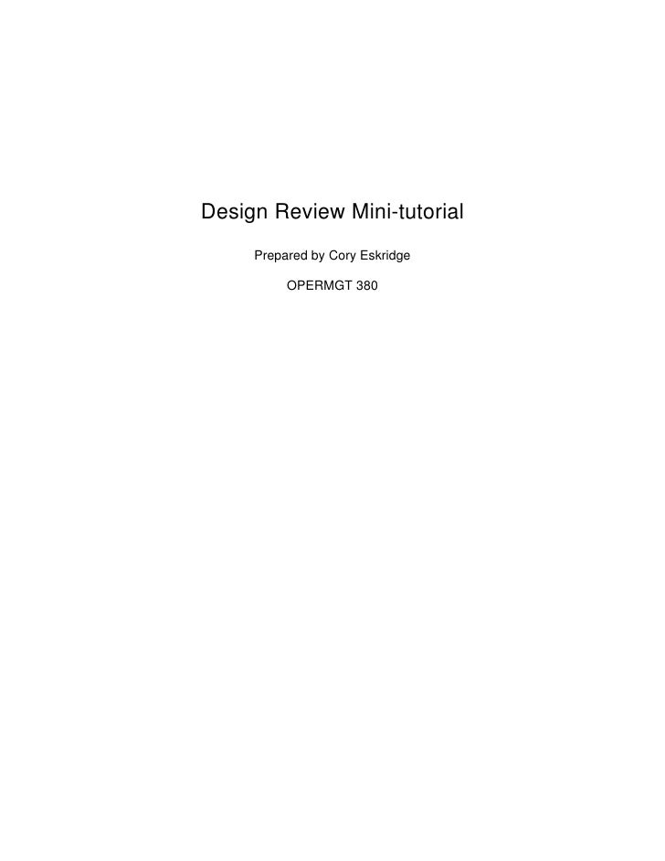 Design Review Mini-tutorial      Prepared by Cory Eskridge            OPERMGT 380