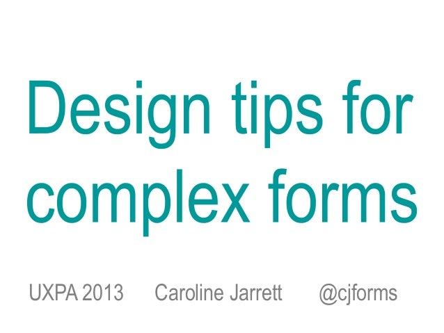 Design tips for complex forms by @cjforms 2013
