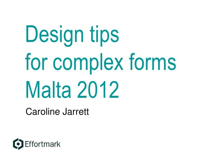 Design tips for complex forms Malta 2012
