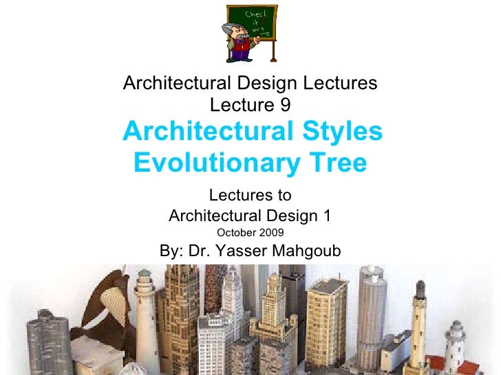 Architectural Design 1 Lectures by Dr. Yasser Mahgoub - Lecture 9 Styles