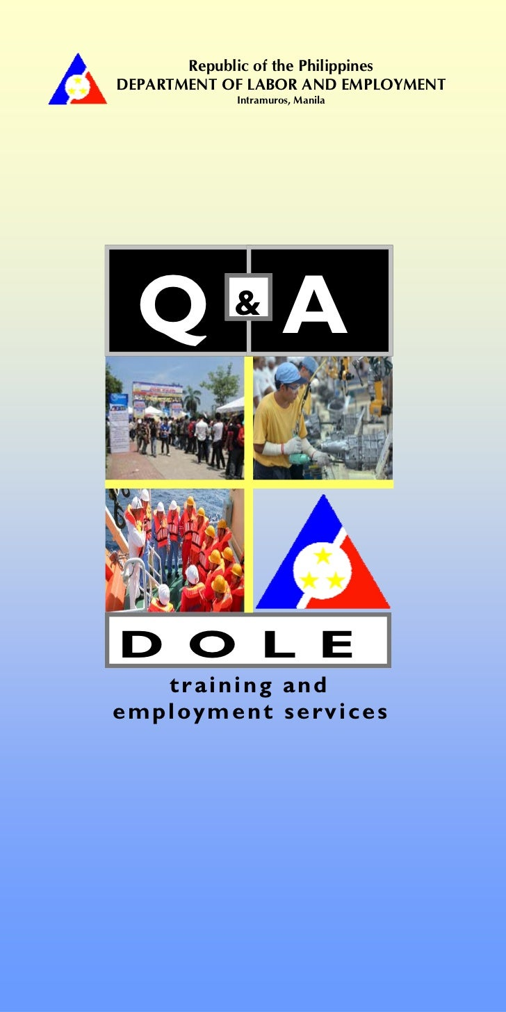 Republic of the PhilippinesDEPARTMENT OF LABOR AND EMPLOYMENT            Intramuros, Manila  Q&AD O L E   training andempl...