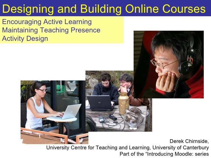 Design and Creation of Online Courses