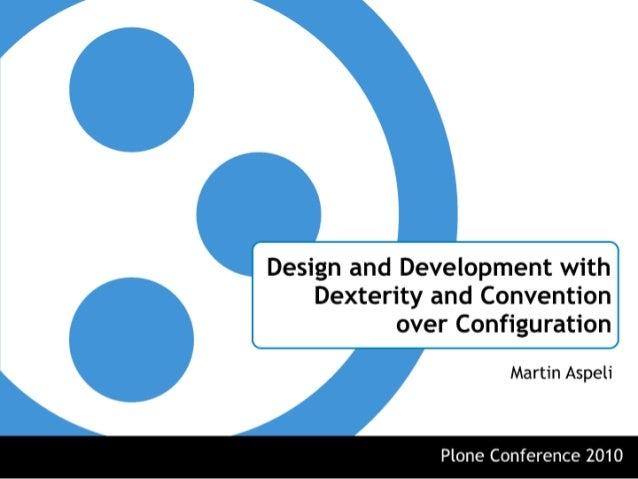 Design and development with dexterity and convention over configuration