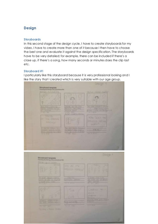 Design Storyboards In this second stage of the design cycle, I have to create storyboards for my video. I have to create m...