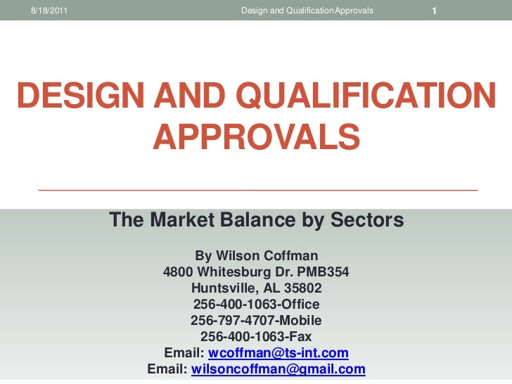 8/18/2011                  Design and Qualification Approvals   1DESIGN AND QUALIFICATION       APPROVALS            The M...