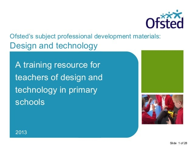 Ofsted's subject professional development materials:Design and technology A training resource for teachers of design and t...