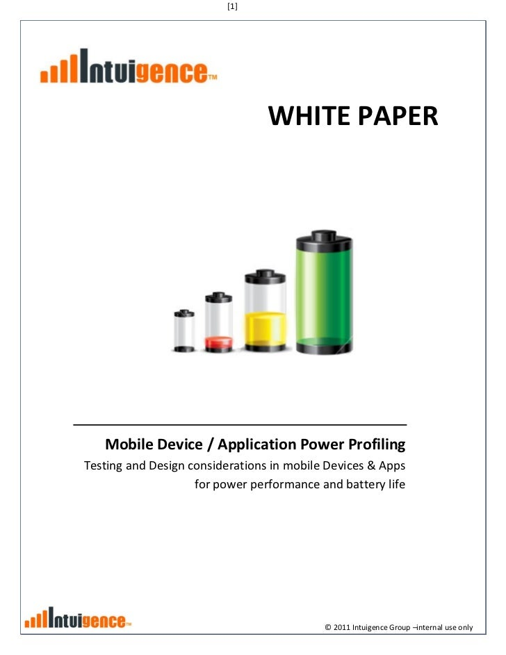 [1]                                 WHITE PAPER   Mobile Device / Application Power ProfilingTesting and Design considerat...