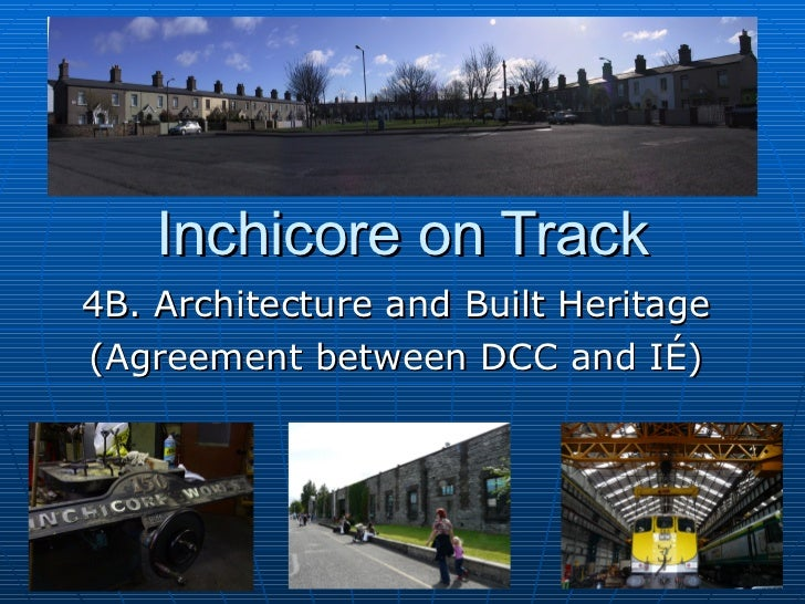 Inchicore on Track 4B. Architecture and Built Heritage  (Agreement between DCC and IÉ)