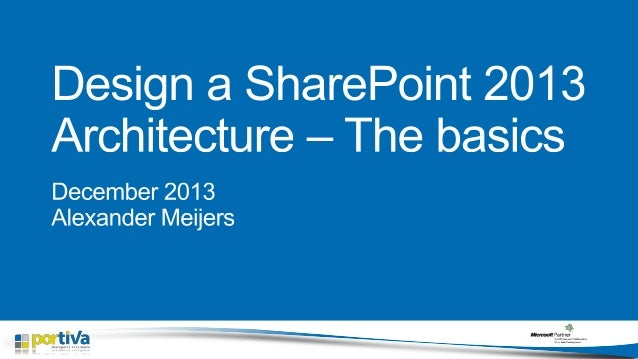 Design a share point 2013 architecture – the basics