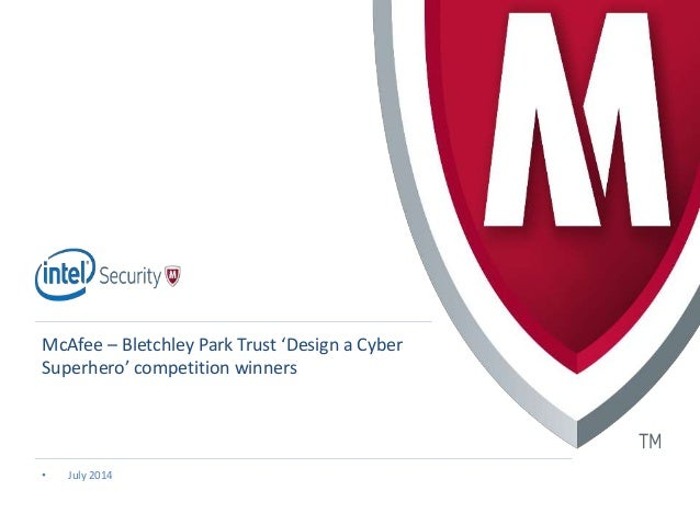 • July 2014 McAfee – Bletchley Park Trust 'Design a Cyber Superhero' competition winners