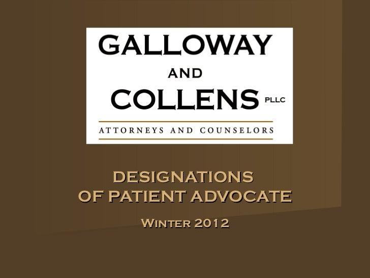 DESIGNATIONSOF PATIENT ADVOCATE     Winter 2012