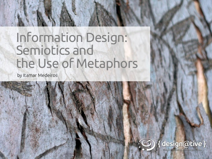 Information Design:Semiotics andthe Use of Metaphorsby Itamar Medeiros