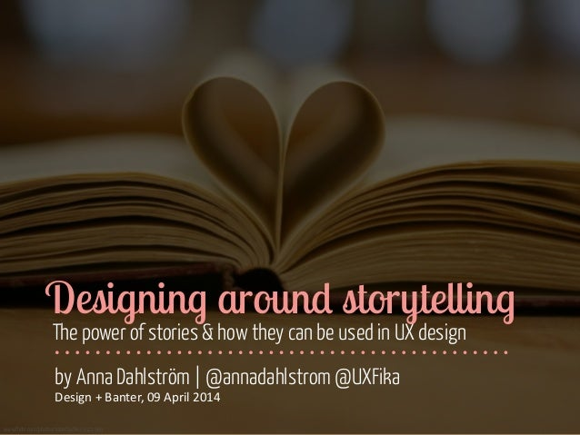 Designing around storytelling - Design + banter, 09 April 2014