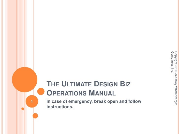 The Ultimate Design Biz Operations Manual<br />In case of emergency, break open and follow instructions.<br />Copyright 20...