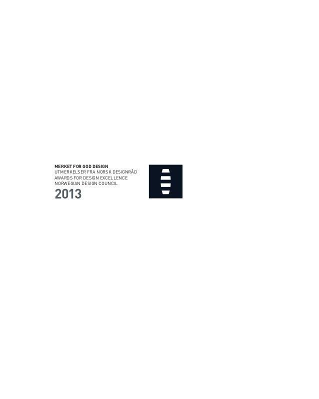Merket for god design UTMERKELSER FRA norsk Designråd Awards for Design Excellence Norwegian Design Council  2013