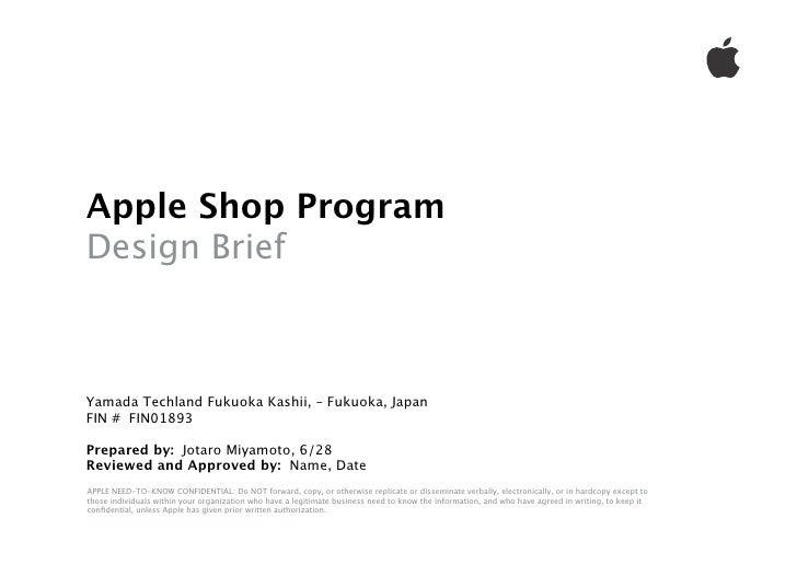 Apple Shop ProgramDesign BriefYamada Techland Fukuoka Kashii, – Fukuoka, JapanFIN # FIN01893Prepared by: Jotaro Miyamoto, ...