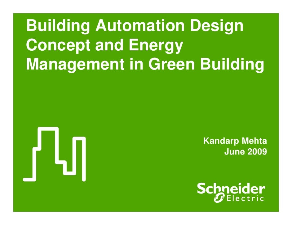 Building Automation Design Concept and Energy Management in Green Building                        Kandarp Mehta           ...