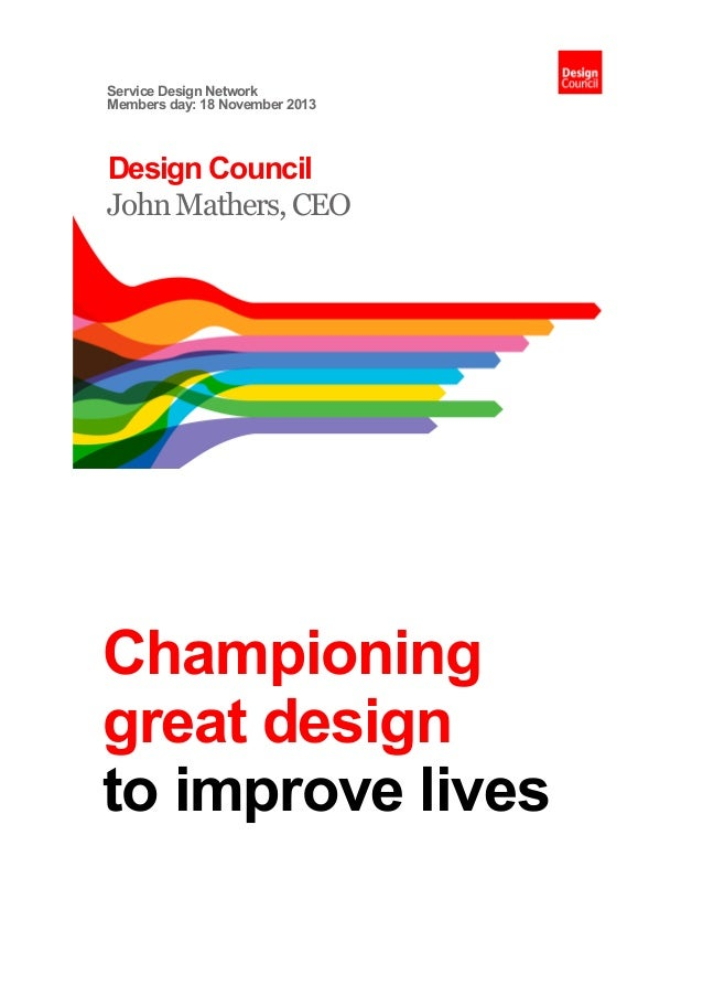 SDNC13 - Membersday - Championing great design to improve lives by John Mathers, Design Council UK CEO