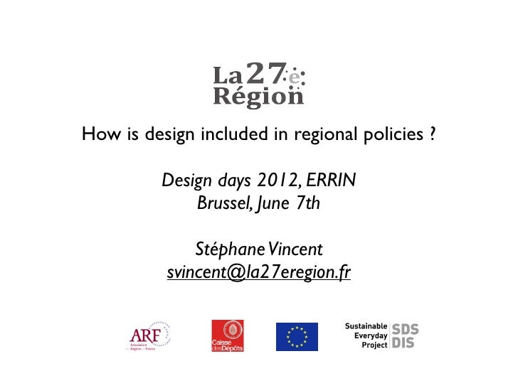 How is design included in regional policies ?          Design days 2012, ERRIN              Brussel, June 7th             ...