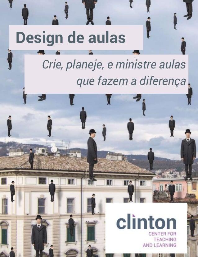 Design de aulas Crie, planeje, e ministre aulas que fazem a diferença
