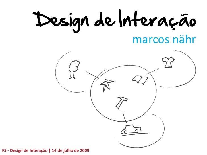 Design de Interação                                                  marcos nähr     F5 - Design de Interação   14 de julh...