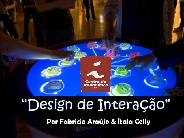 Por Fabricio Araújo & Ítala Celly