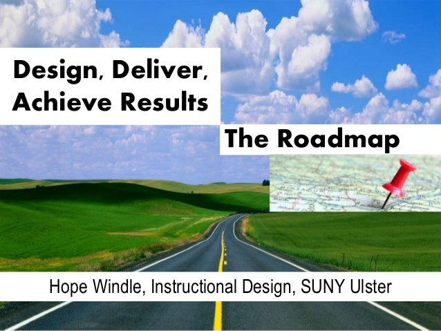 Design, deliver, achieve results, Course Roadmap Hope Windle